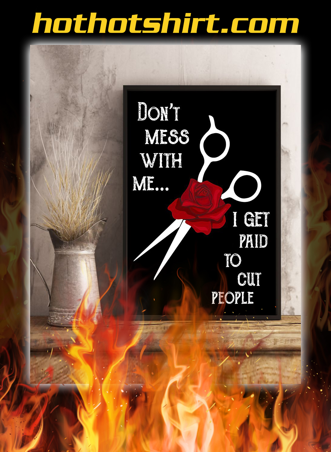 Hairdresser don't mess with me i get paid to cut people poster 1