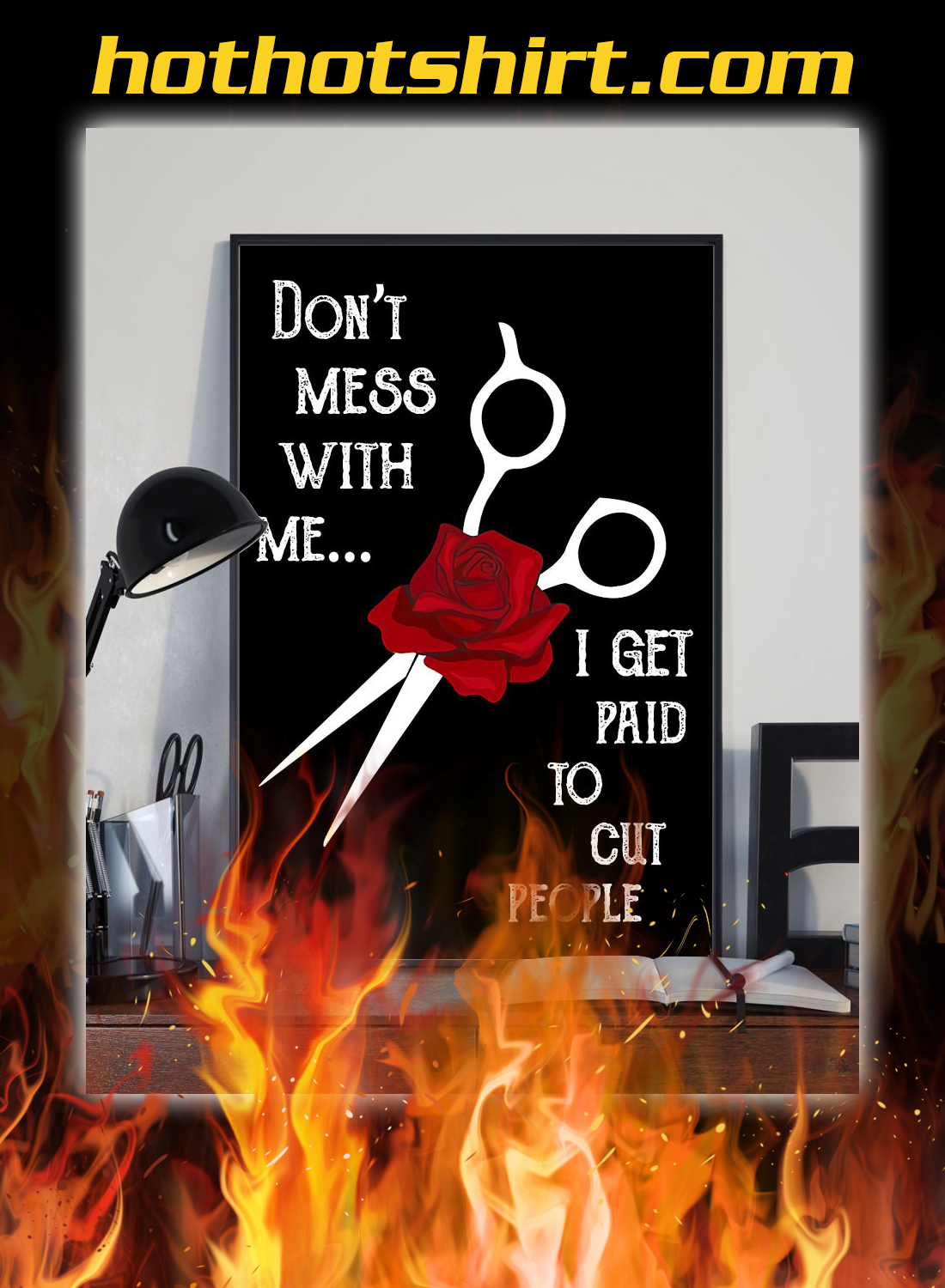 Hairdresser don't mess with me i get paid to cut people poster 2