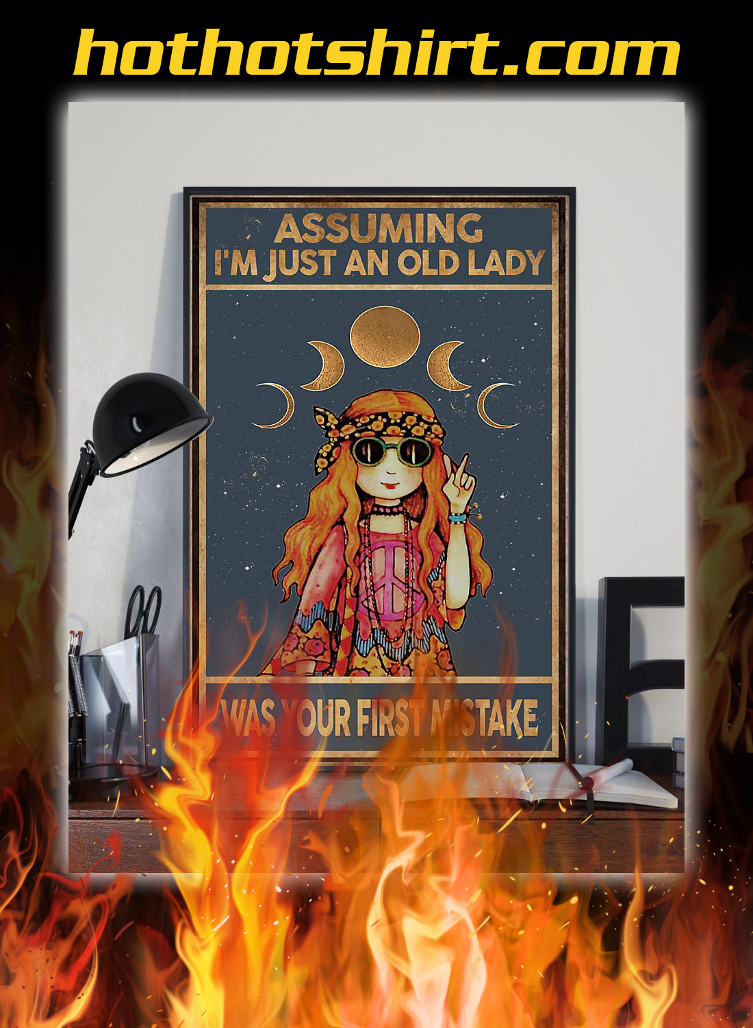 Hippie girl assuming i'm just an old lady was your first mistake poster 2