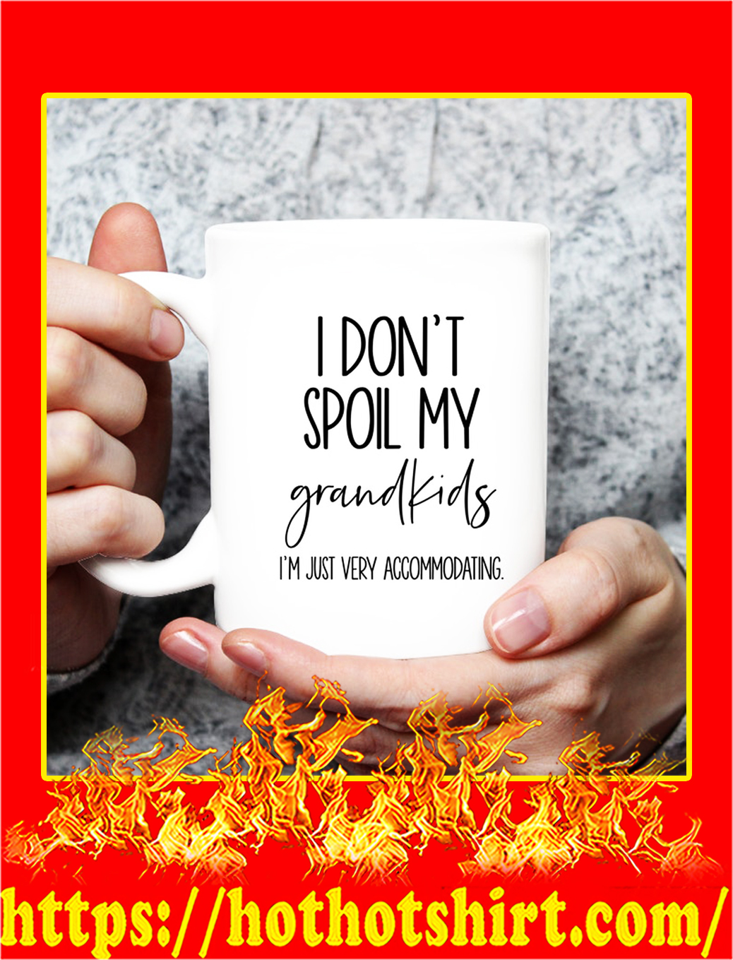 I don't spoil my grandkids mug - pic 1