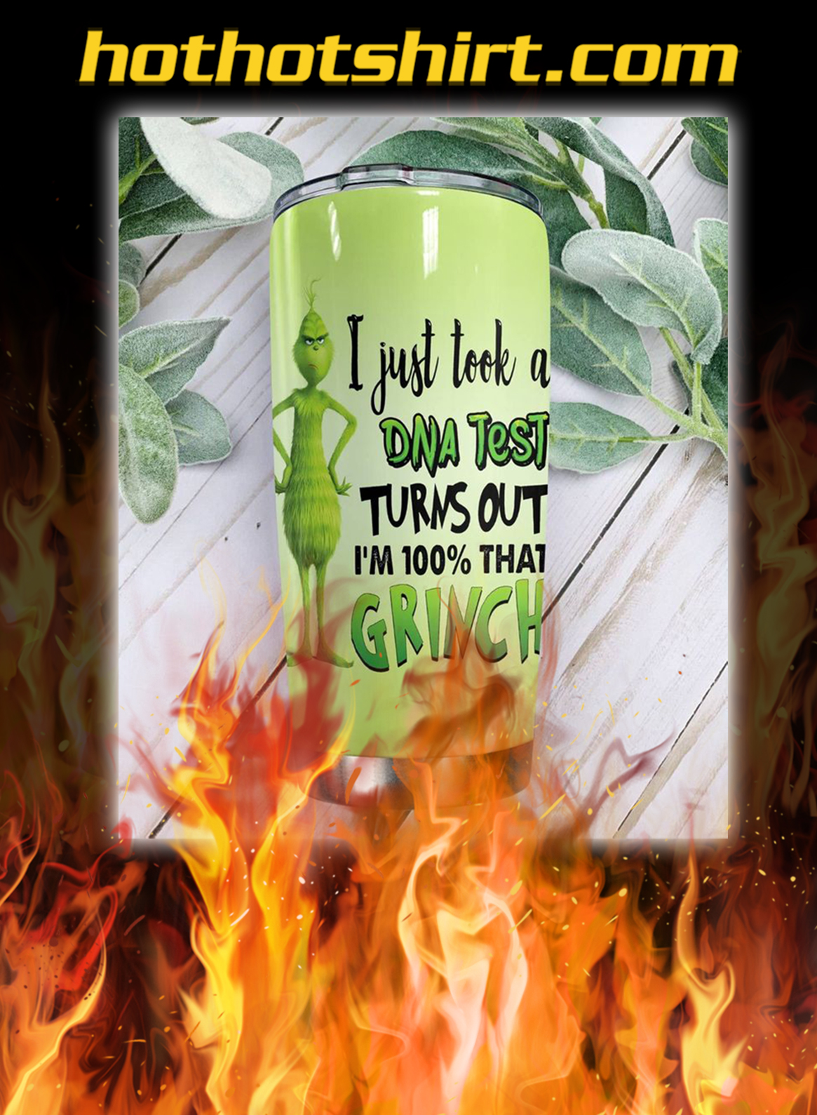I just took a dna test turns out i'm 100% that grinch tumbler- pic 1