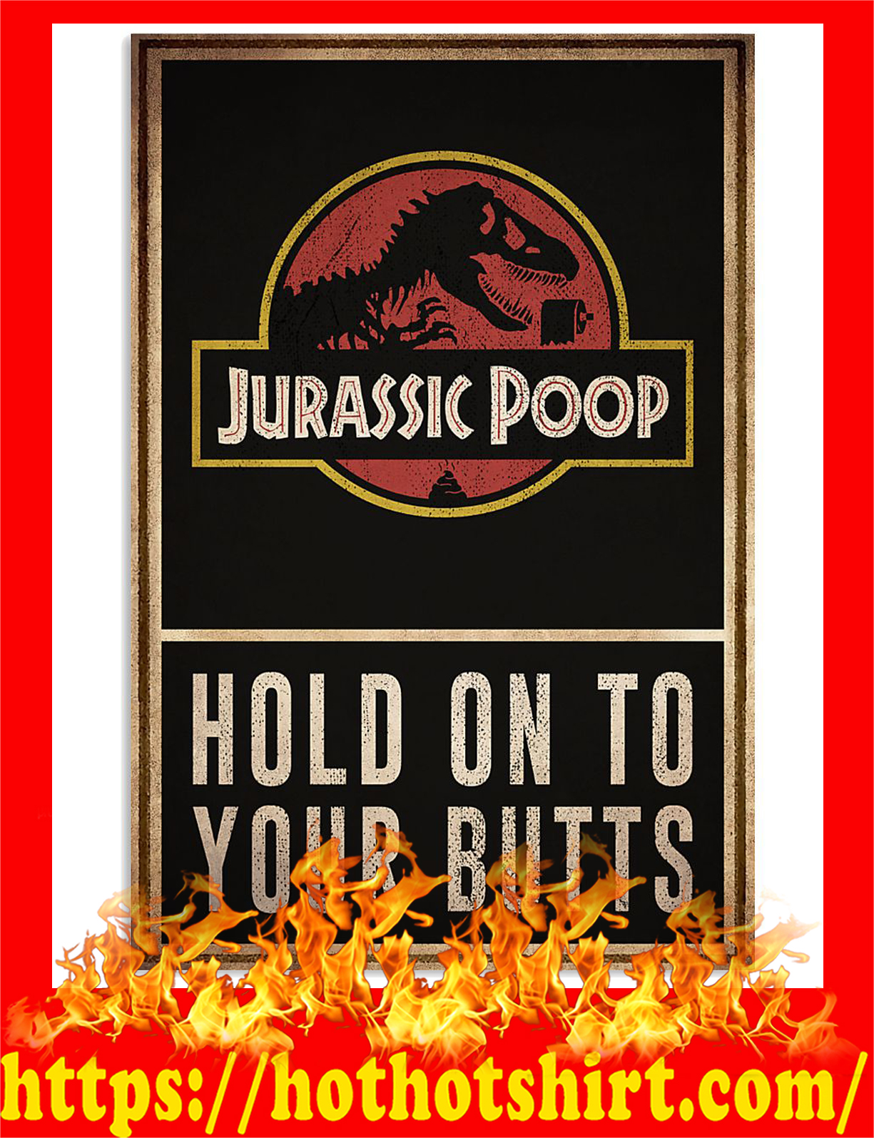 Jurassic poop hold on to your butts poster - Pic 3