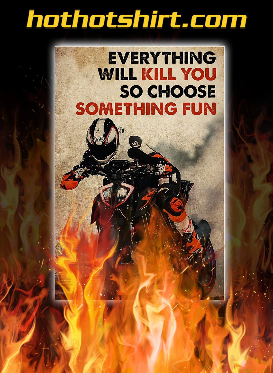 Motor racing everything will kill you so choose something fun poster - A3