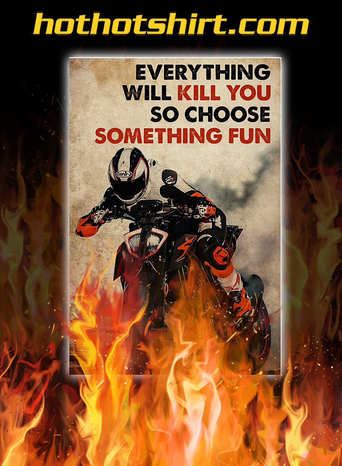 Motor racing everything will kill you so choose something fun poster - A4