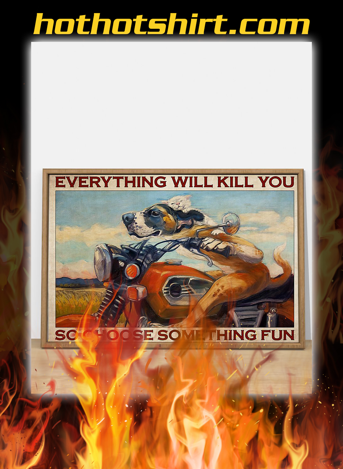 Motorcycle dog and cat everything will kill you so choose something fun poster 1