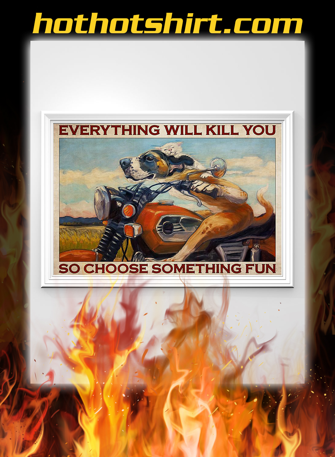Motorcycle dog and cat everything will kill you so choose something fun poster 2