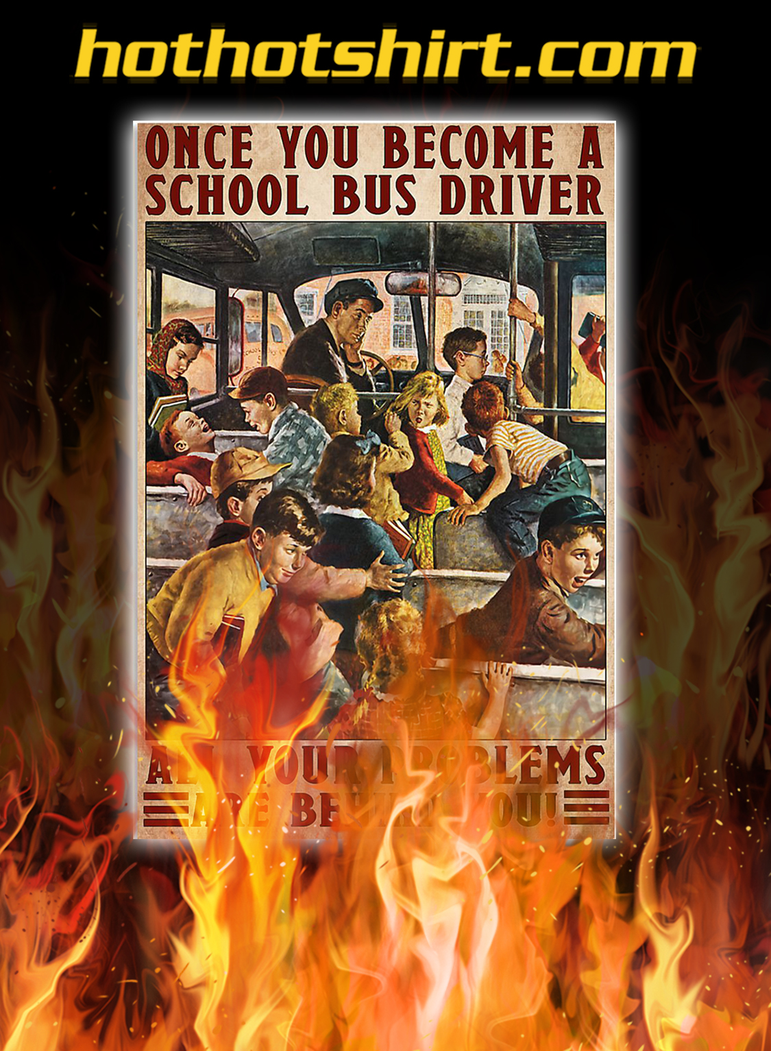 Once you become a school bus driver all your problems are behind you poster - A2