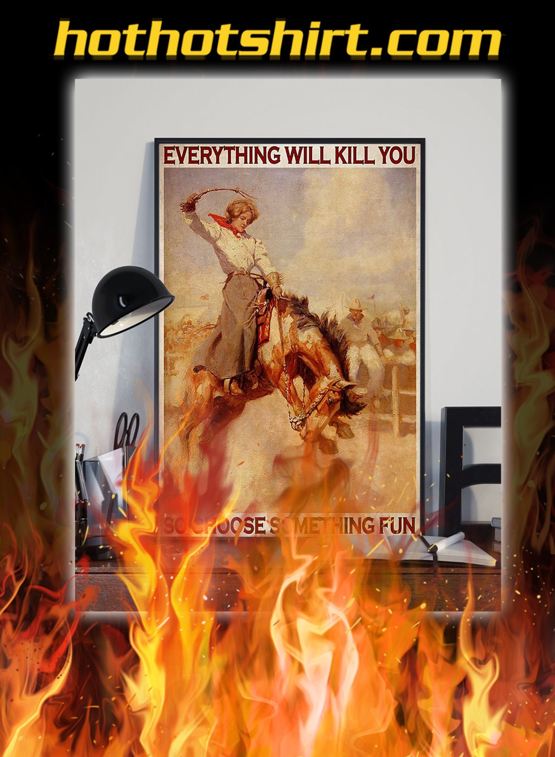Rodeo girl everything will kill you poster- A2