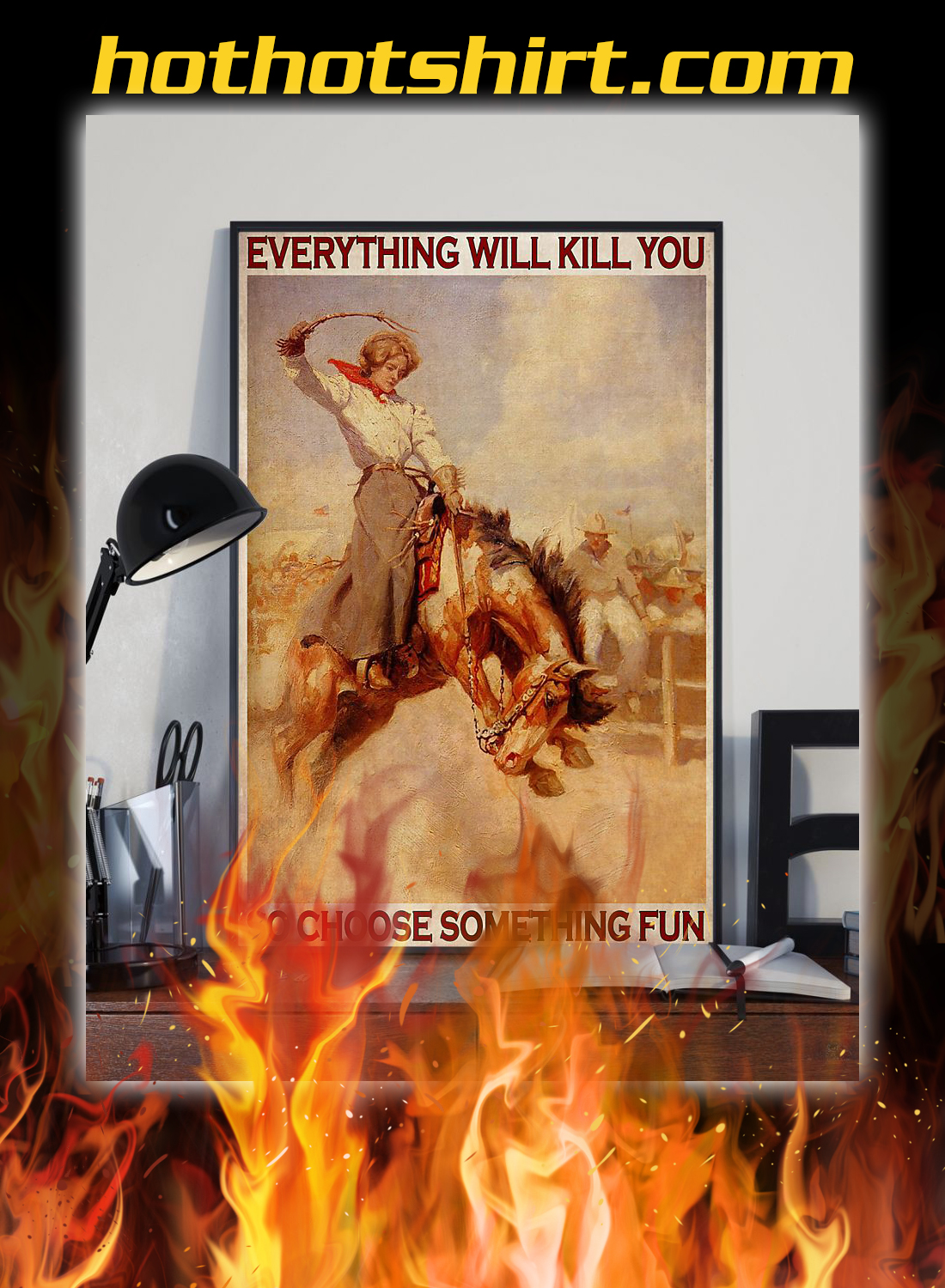 Rodeo girl everything will kill you so choose something fun poster 1