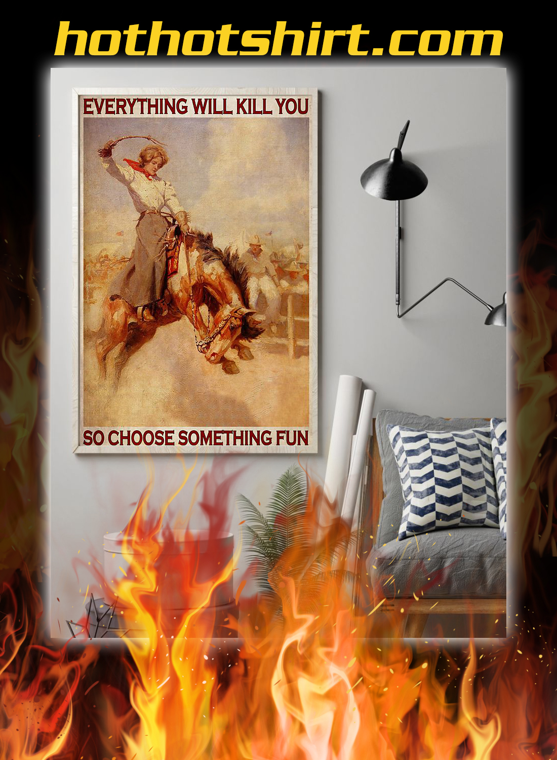 Rodeo girl everything will kill you so choose something fun poster 2