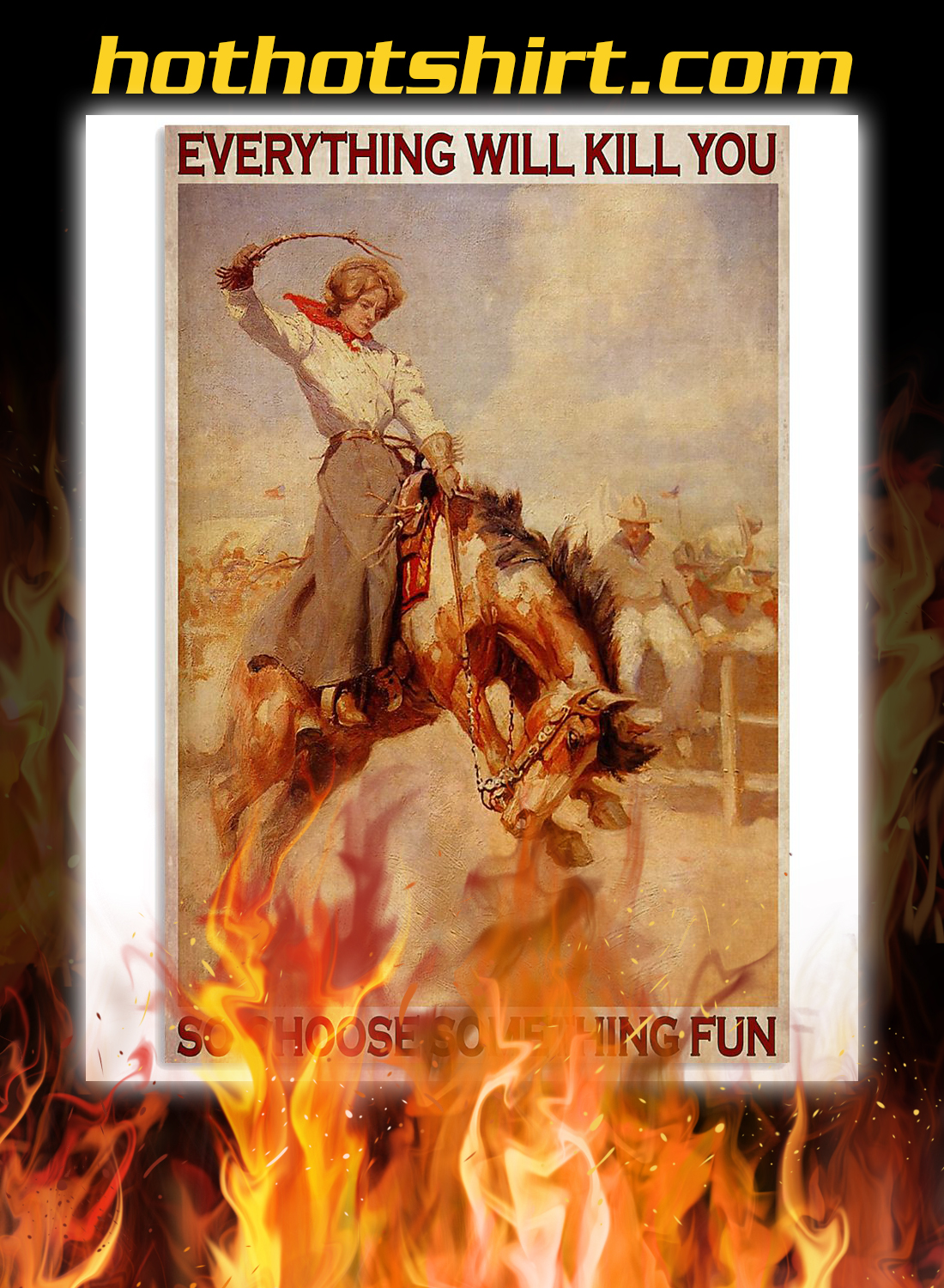 Rodeo girl everything will kill you so choose something fun poster 3