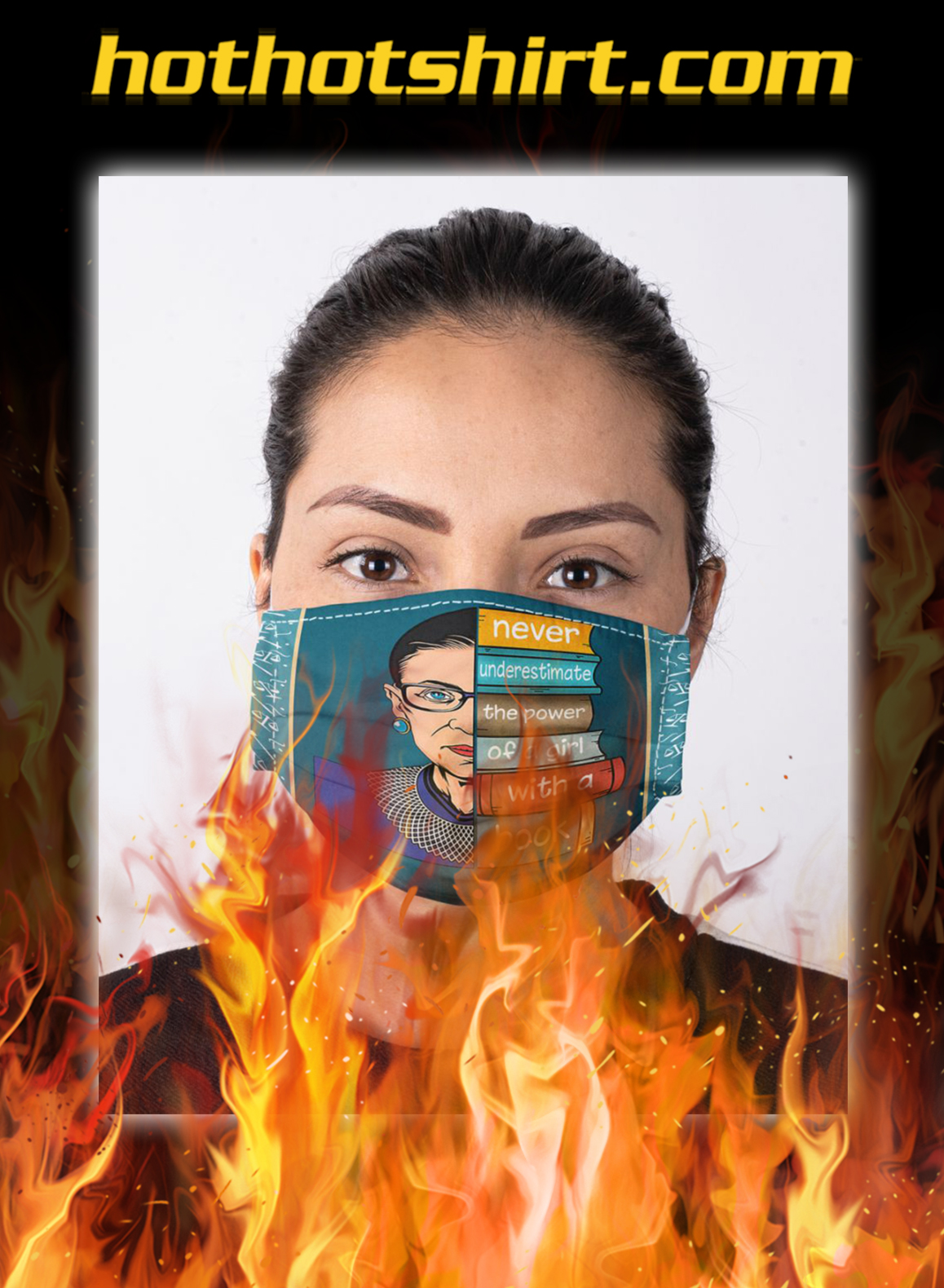 Ruth bader ginsburg never underestimate the power of a girl with a book face mask- pic 1