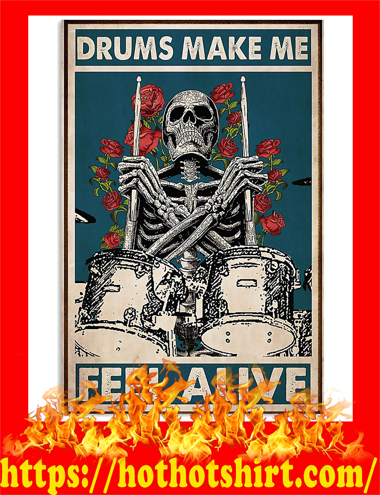 Skeleton drummer drums make me feel alive poster - Pic 3