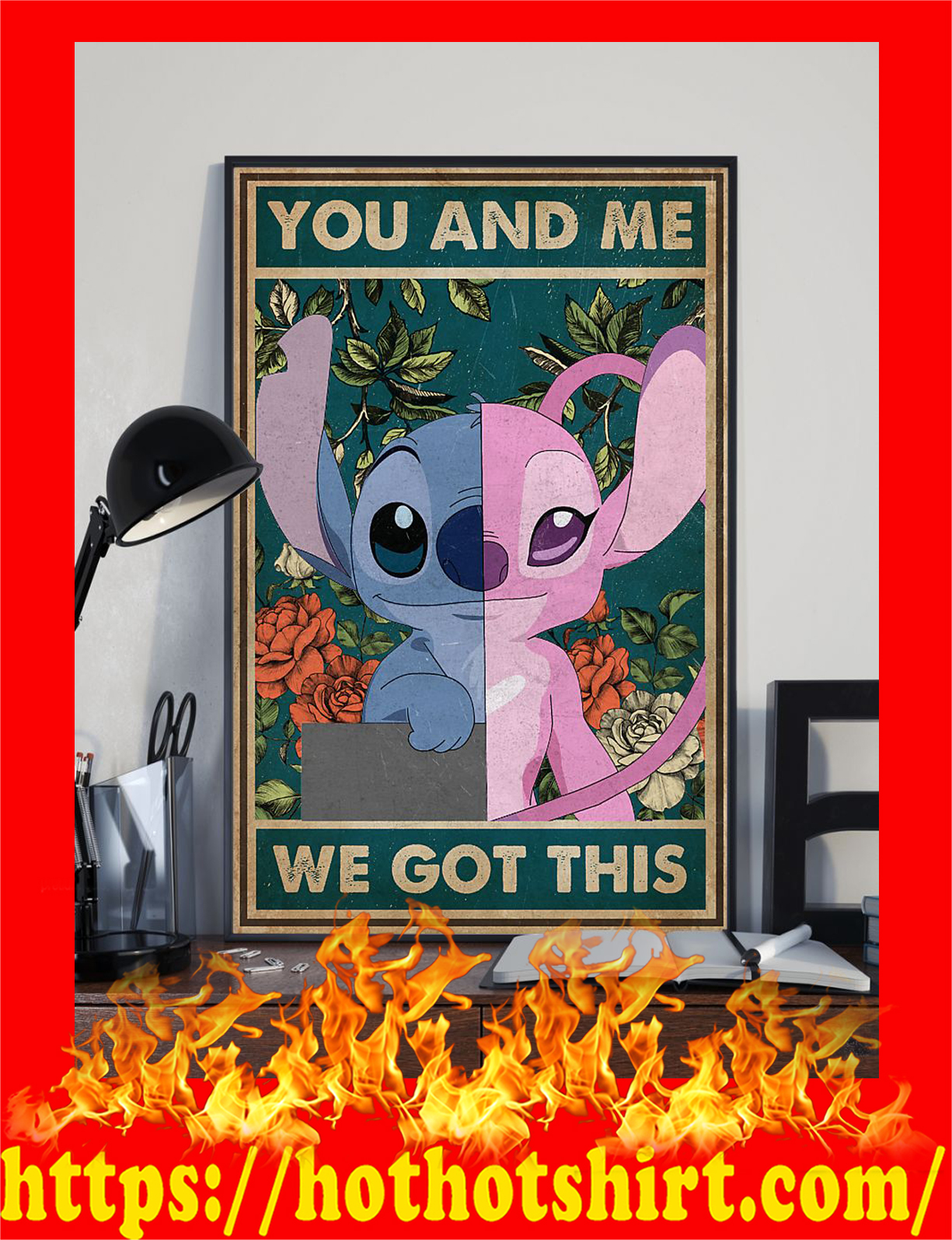 Stitch you and me we got this poster