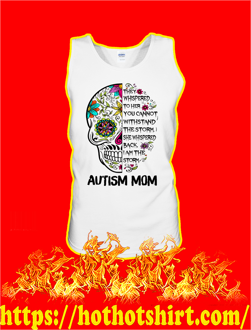 Sugar skull autism mom they whispered to her tank top
