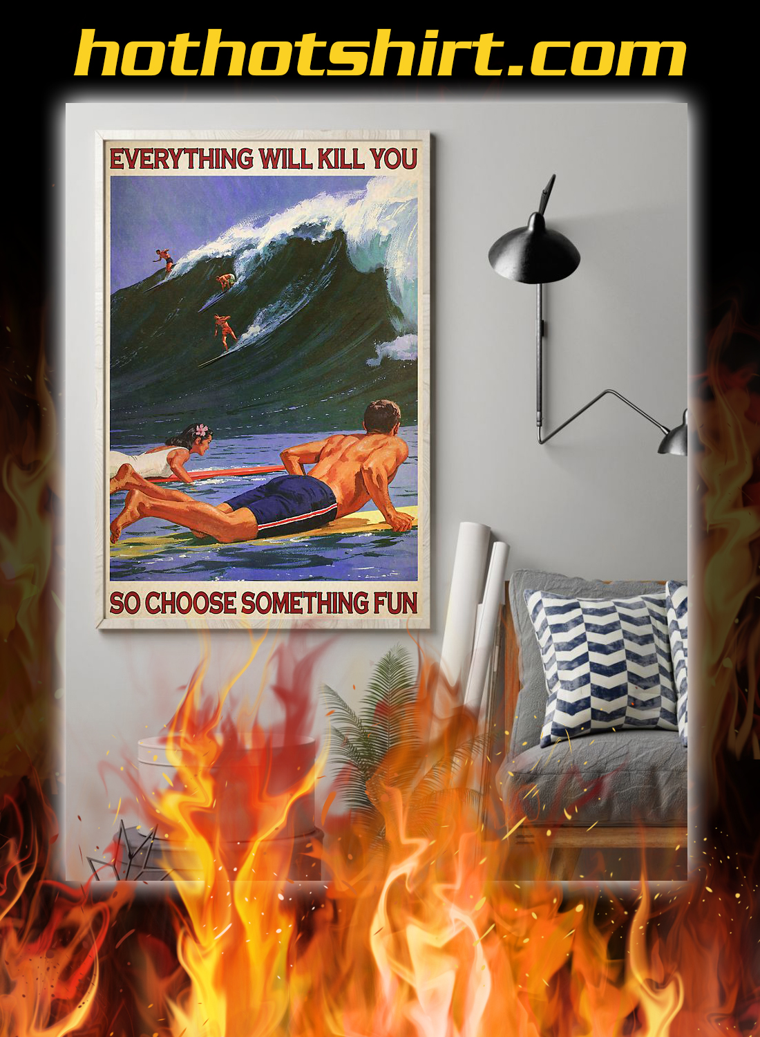 Surfing everything will kill you so choose something fun poster 1