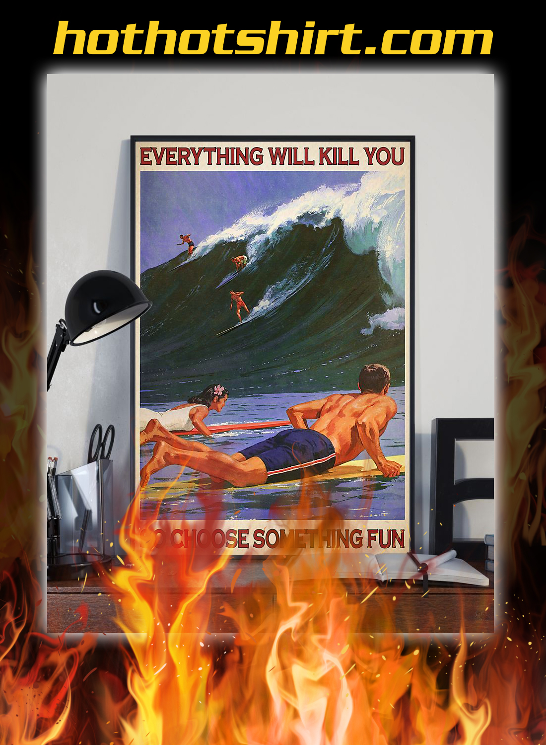 Surfing everything will kill you so choose something fun poster 2