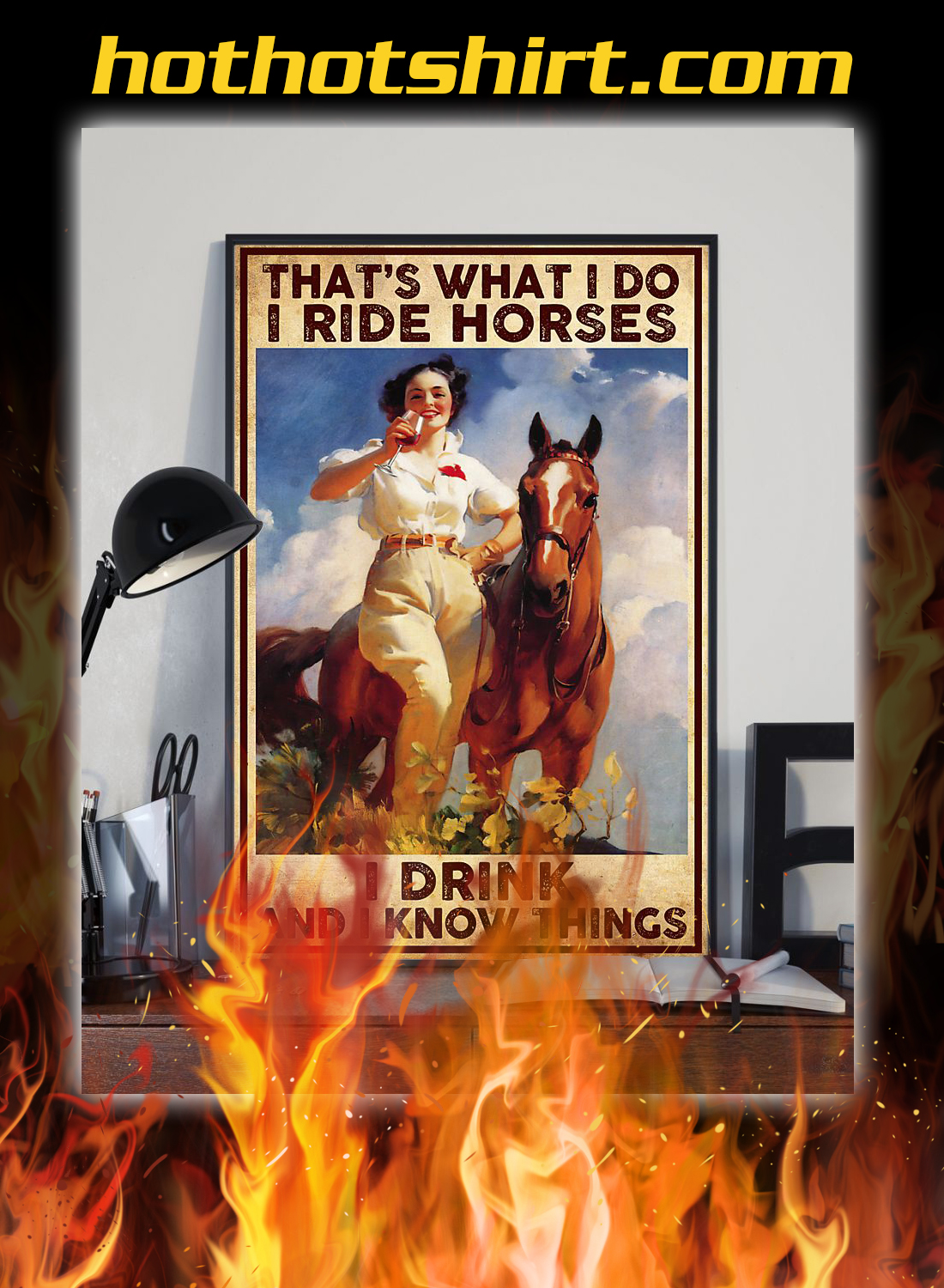 That's what i do i ride horses i drink poster 1