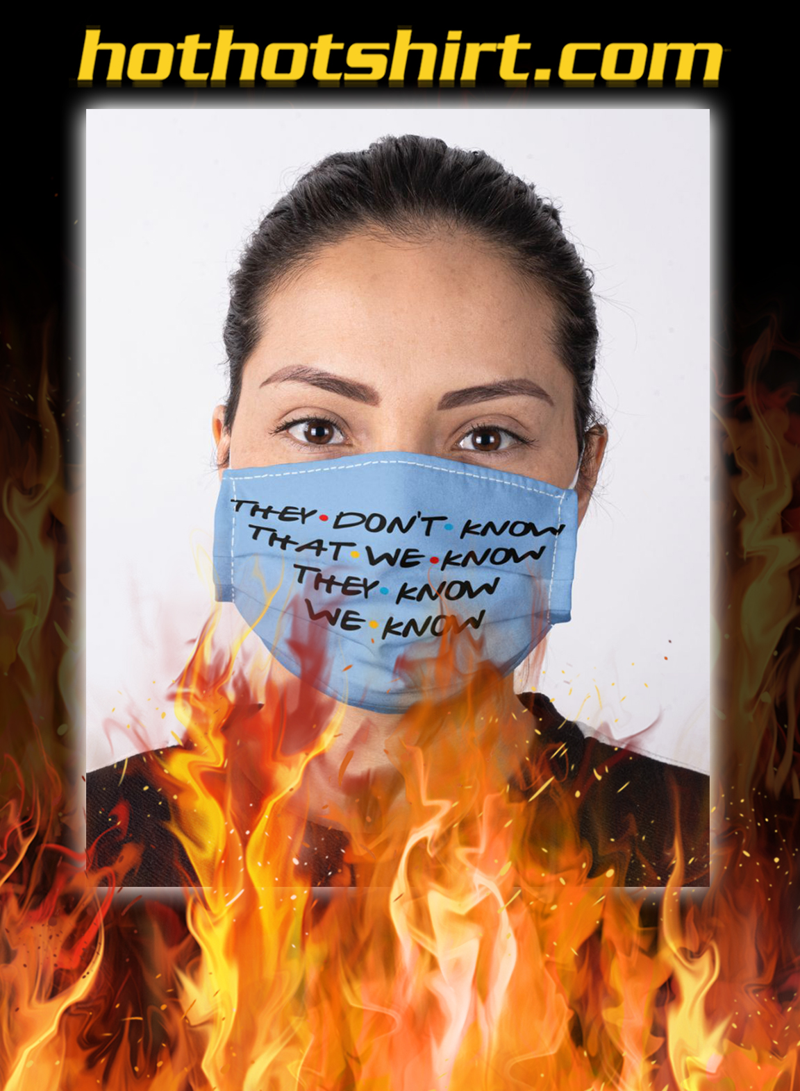 They don't know that we know face mask- pic 1