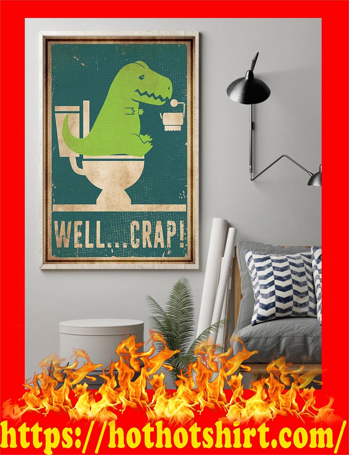 Well crap dinosaur t-rex poster - pic 1