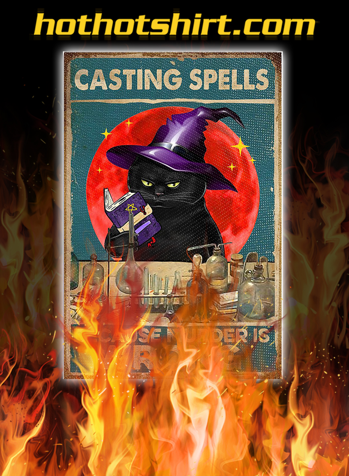 Witch cat casting spells because murder is wrong poster - A1