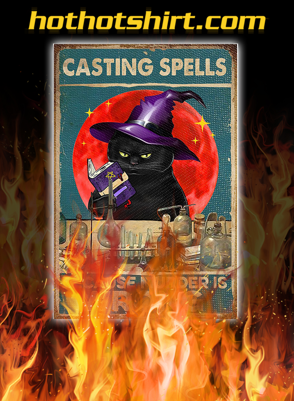Witch cat casting spells because murder is wrong poster - A3