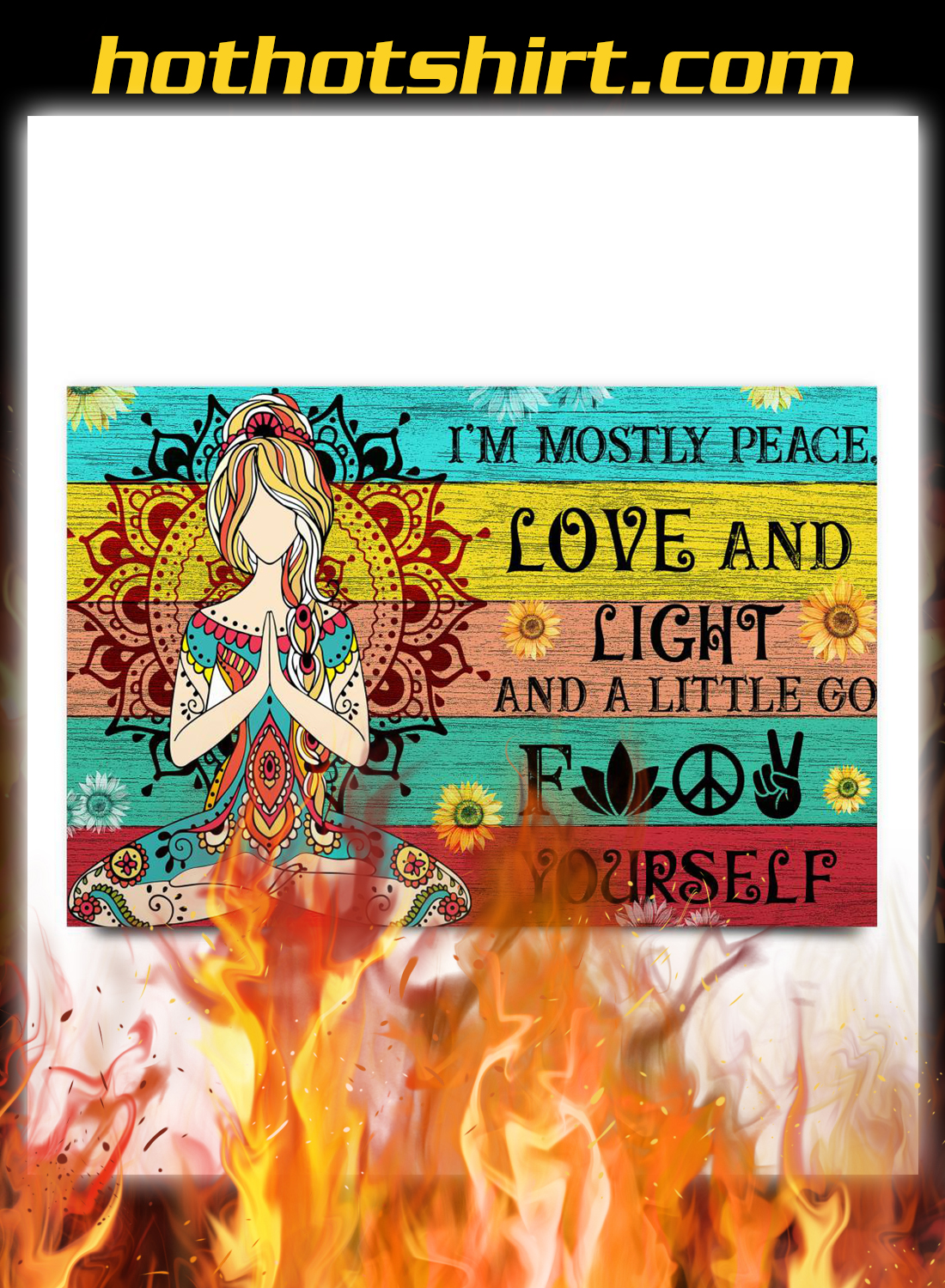 Yoga i'm mostly peace love and light and a little go fuck yourself poster A3
