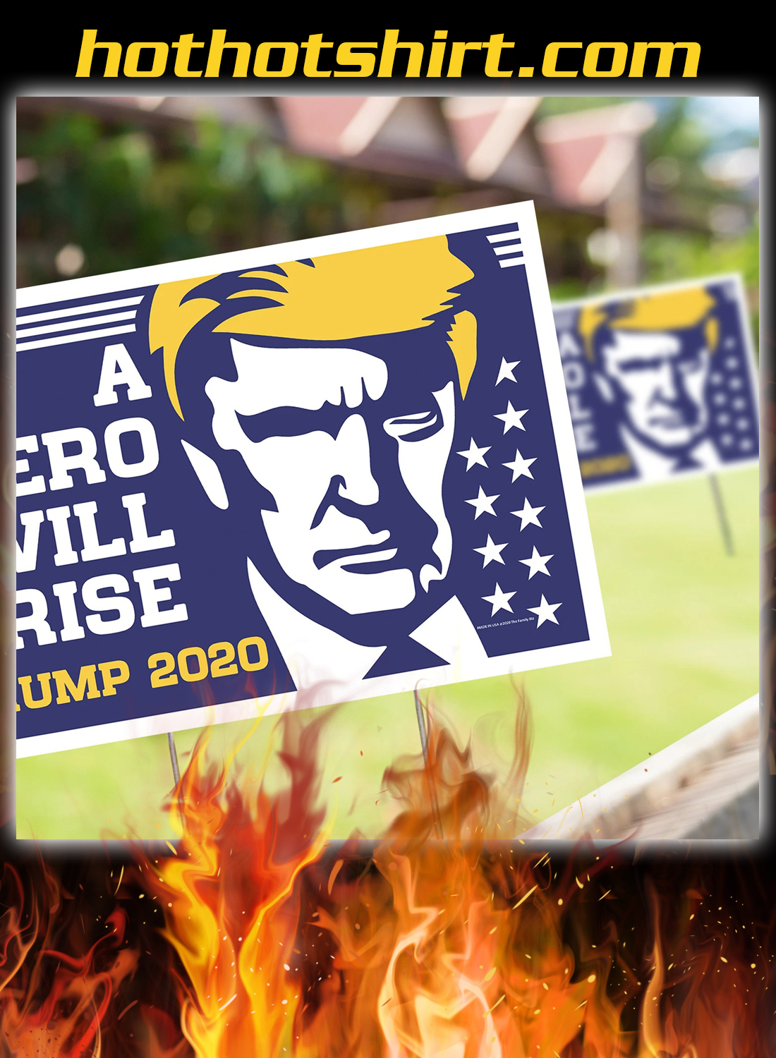 A hero will rise trump 2020 yard signs 2