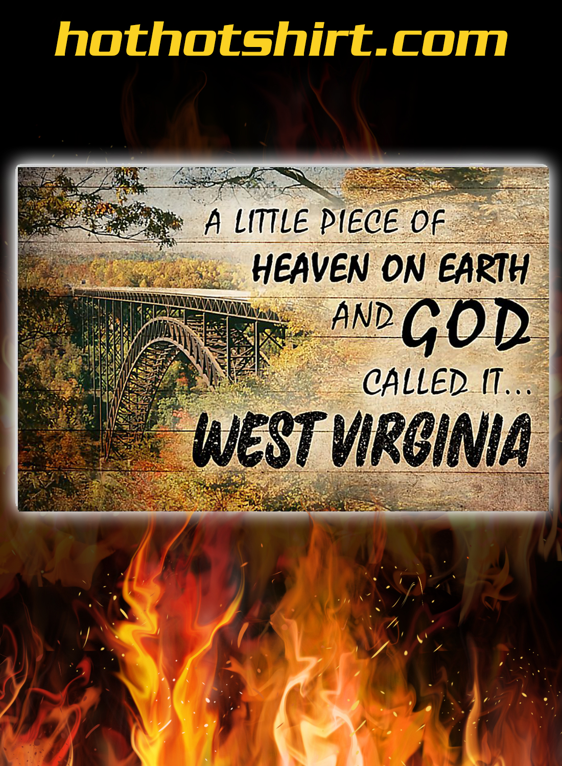 A little piece of heaven on earth and god called it west virginia poster 2
