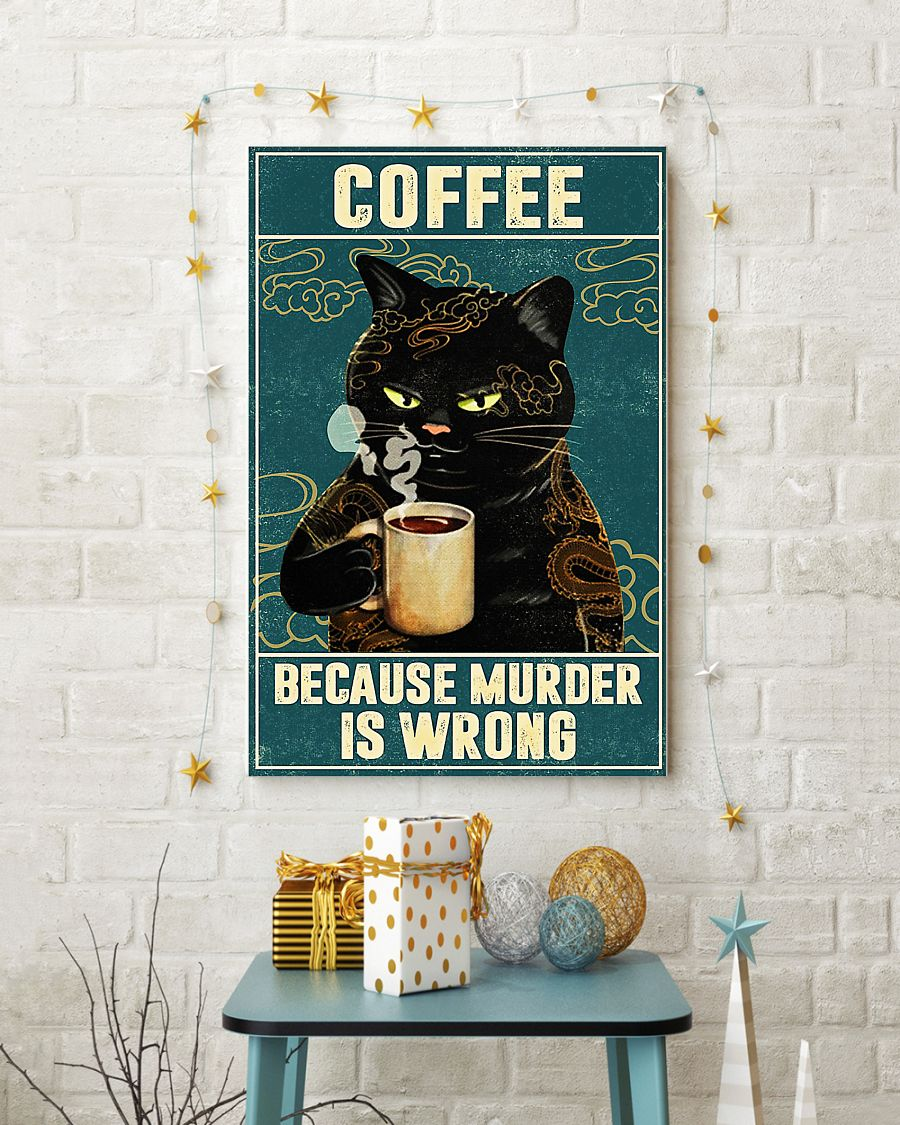 Cat coffee because murder is wrong poster 3