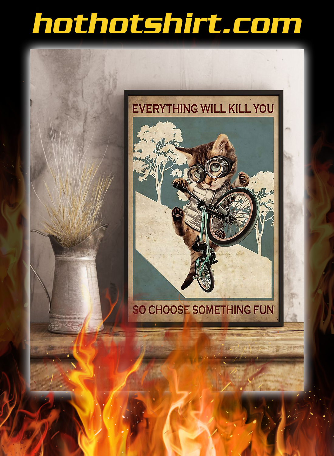 Cat cycling everything will kill you so choose something fun poster 3