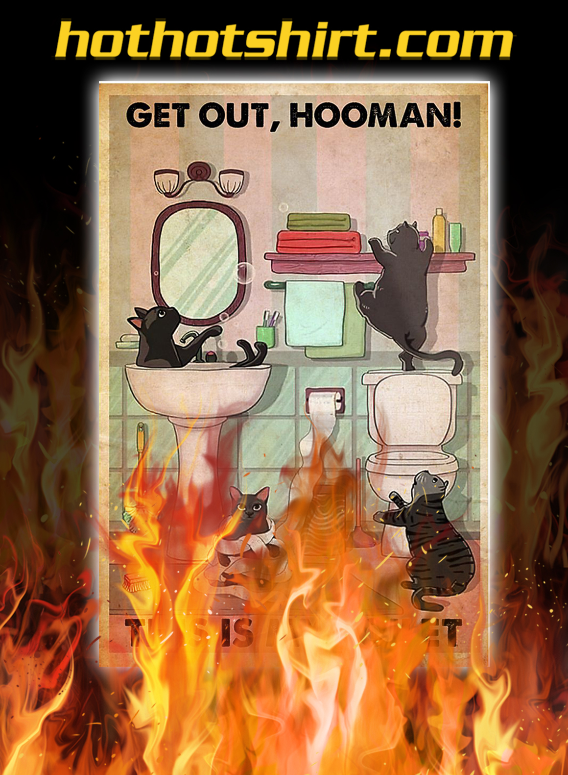 Cat get out hooman this is my toilet poster - A2