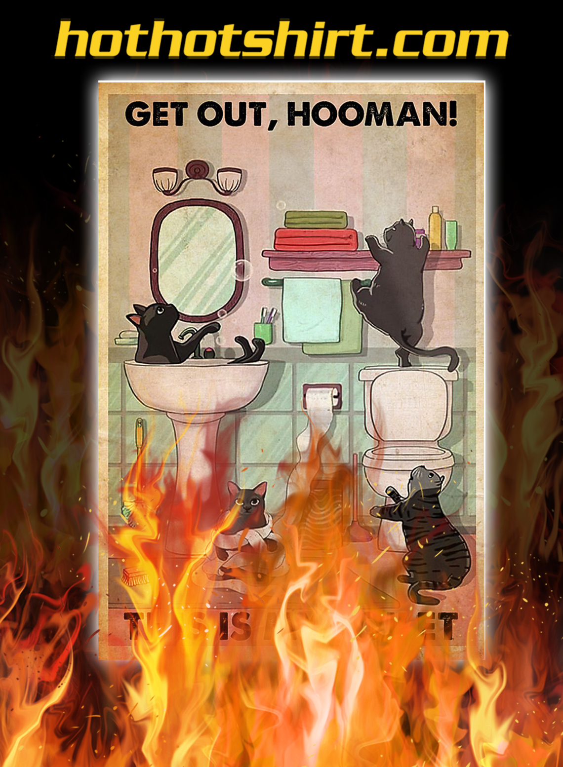 Cat get out hooman this is my toilet poster - A3
