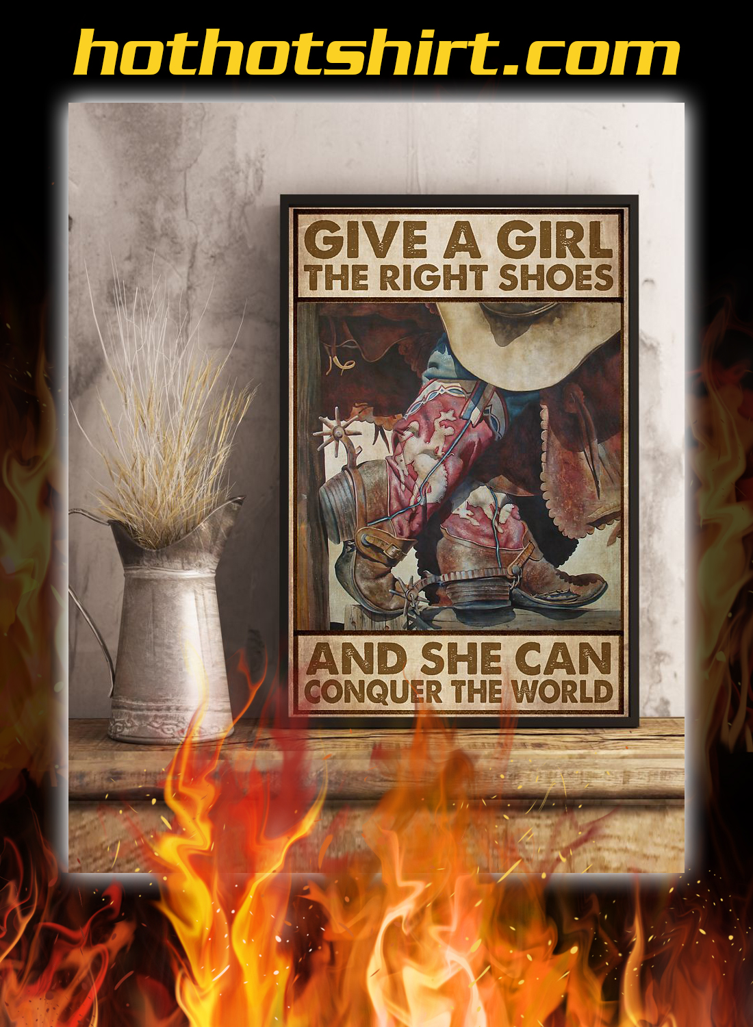 Cowgirl Give a girl the right shoes and she can conquer the world poster 3
