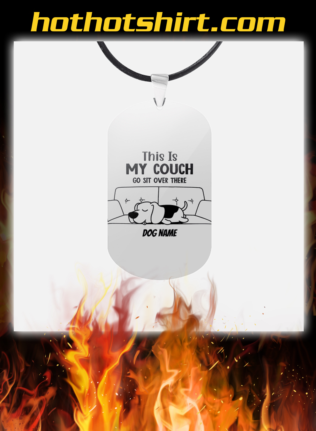 Customise dog this is my couch go sit over there dogtag necklace