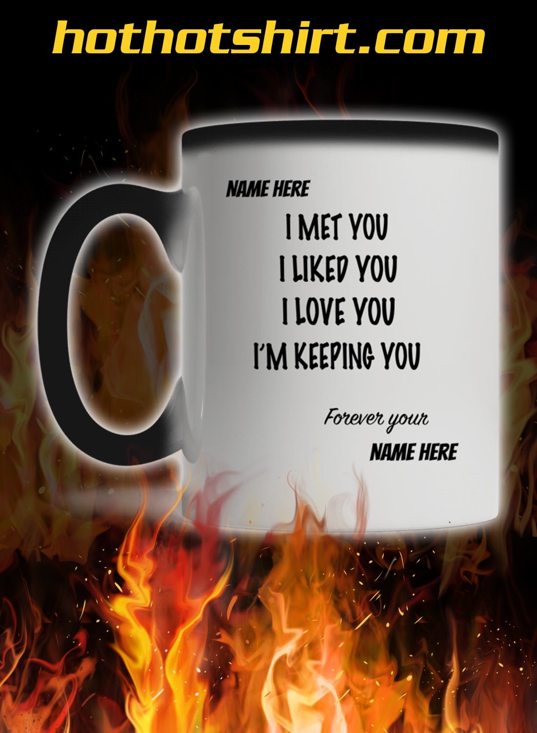 Customize name I met you i liked you i love you magic mug