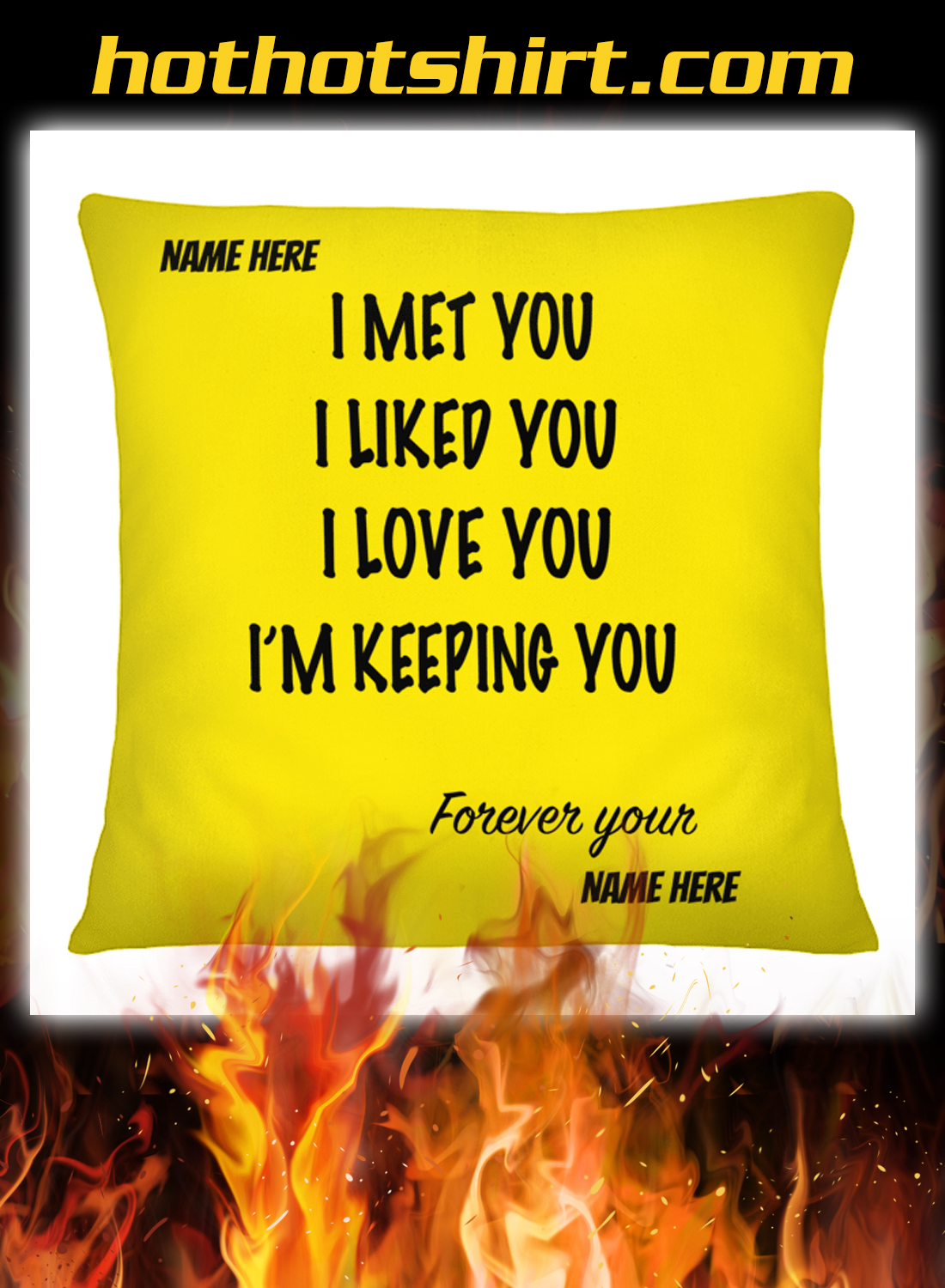 Customize name I met you i liked you i love you pillow