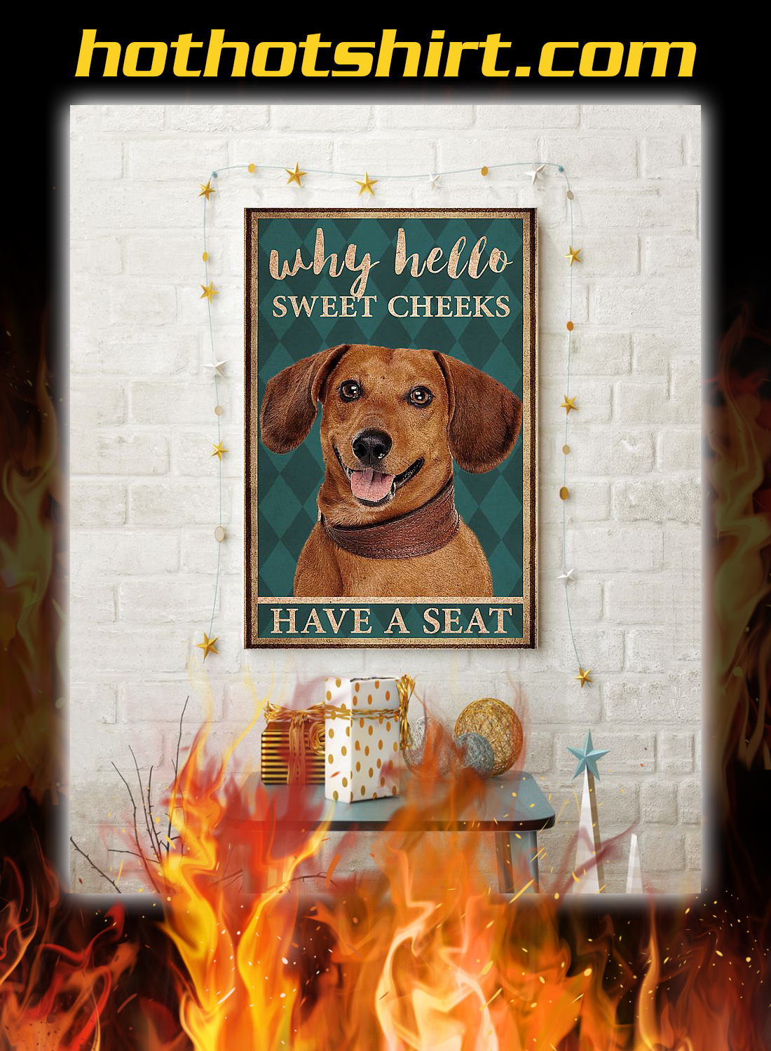 Dachshund why hello sweet cheeks have a seat poster 3