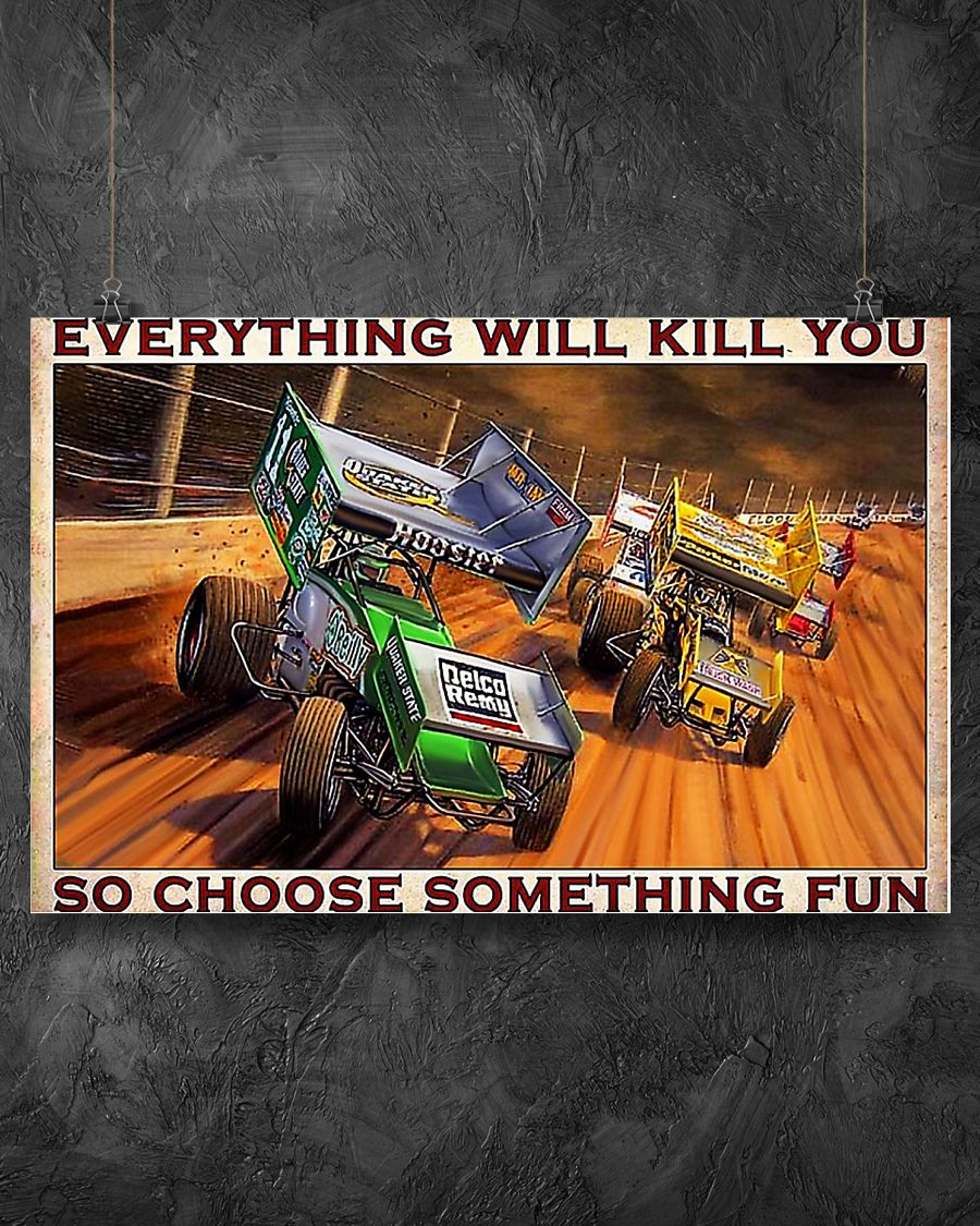 Dirt track everything will kill you so choose something fun poster 1