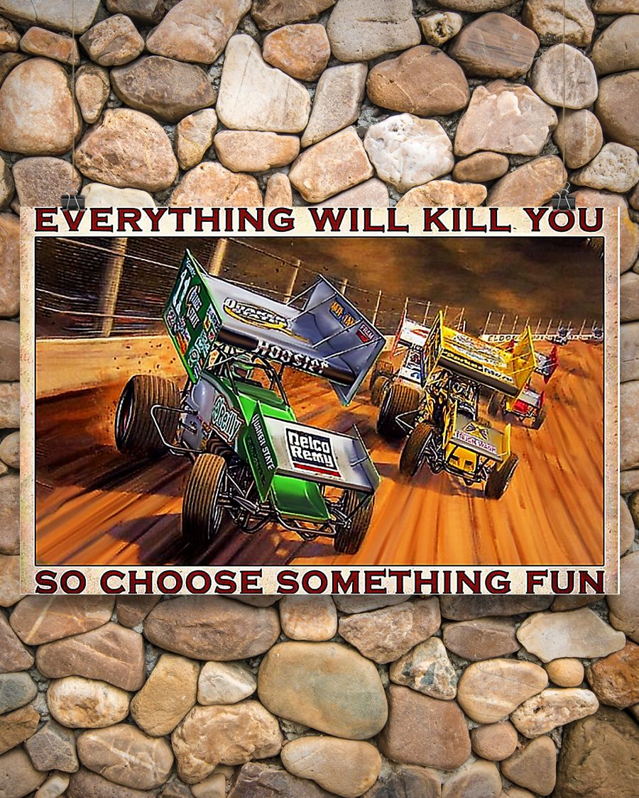 Dirt track everything will kill you so choose something fun poster 2