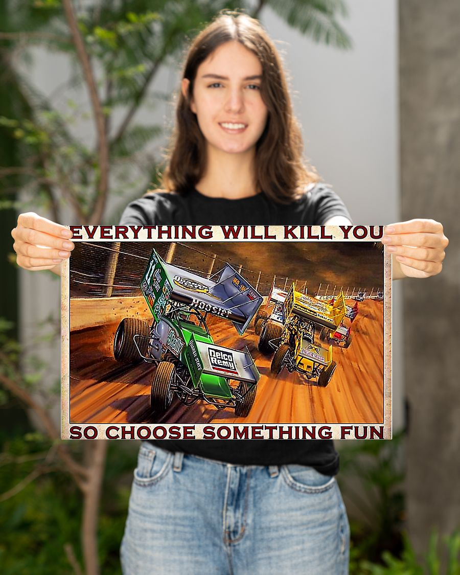 Dirt track everything will kill you so choose something fun poster 3