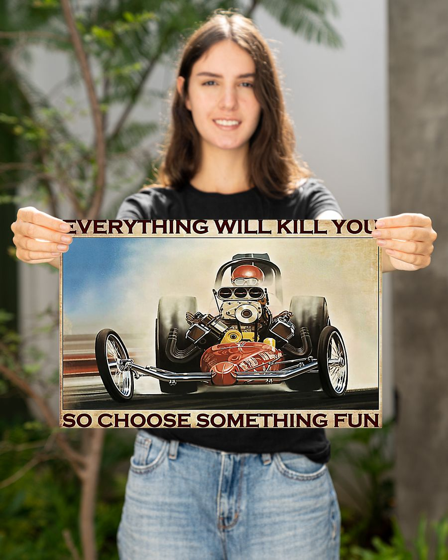Drag racing everything will kill you poster 1