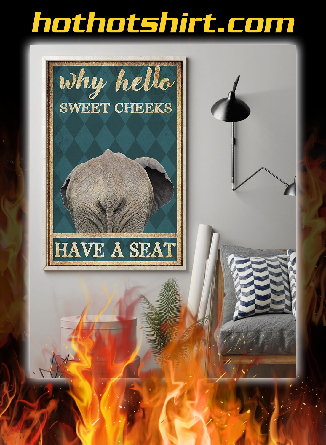 Elephant why hello sweet cheeks have a seat poster 2