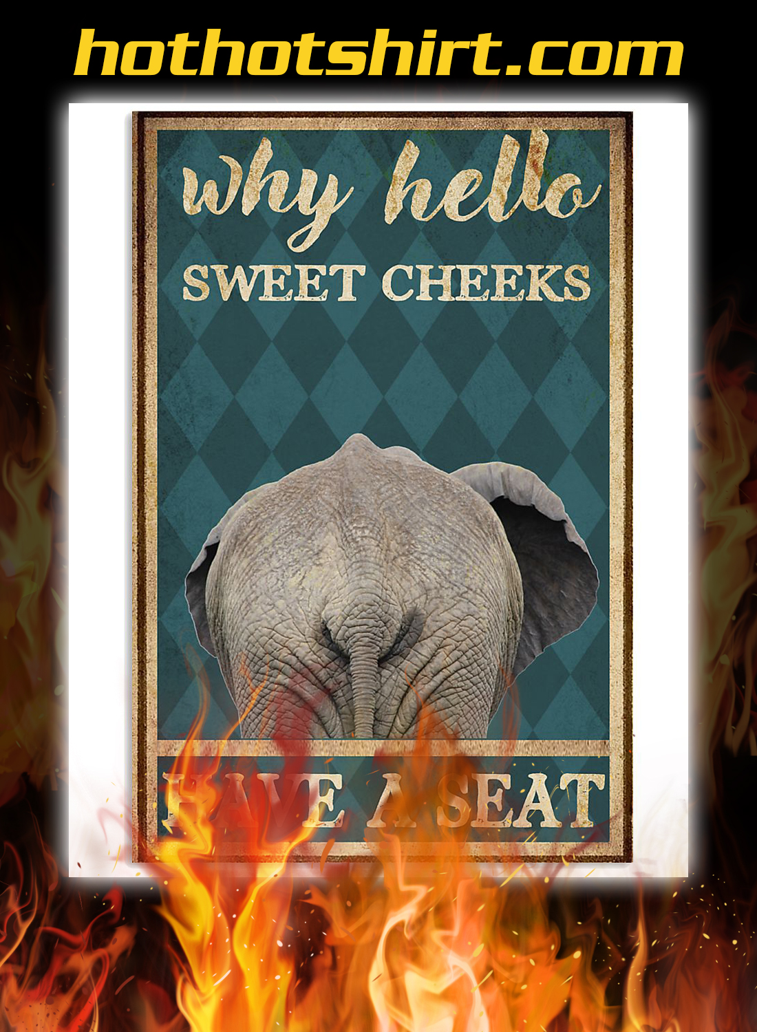 Elephant why hello sweet cheeks have a seat poster 3