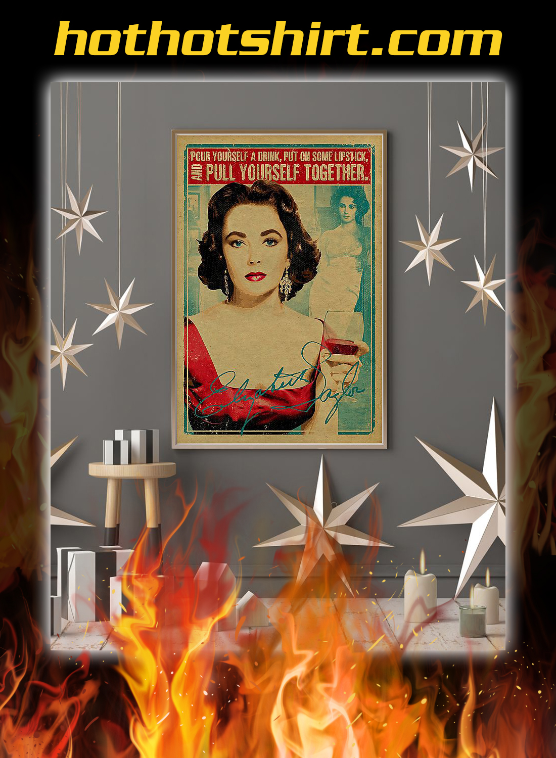 Elizabeth taylor pour yourself a drink put on some lipstick poster 3