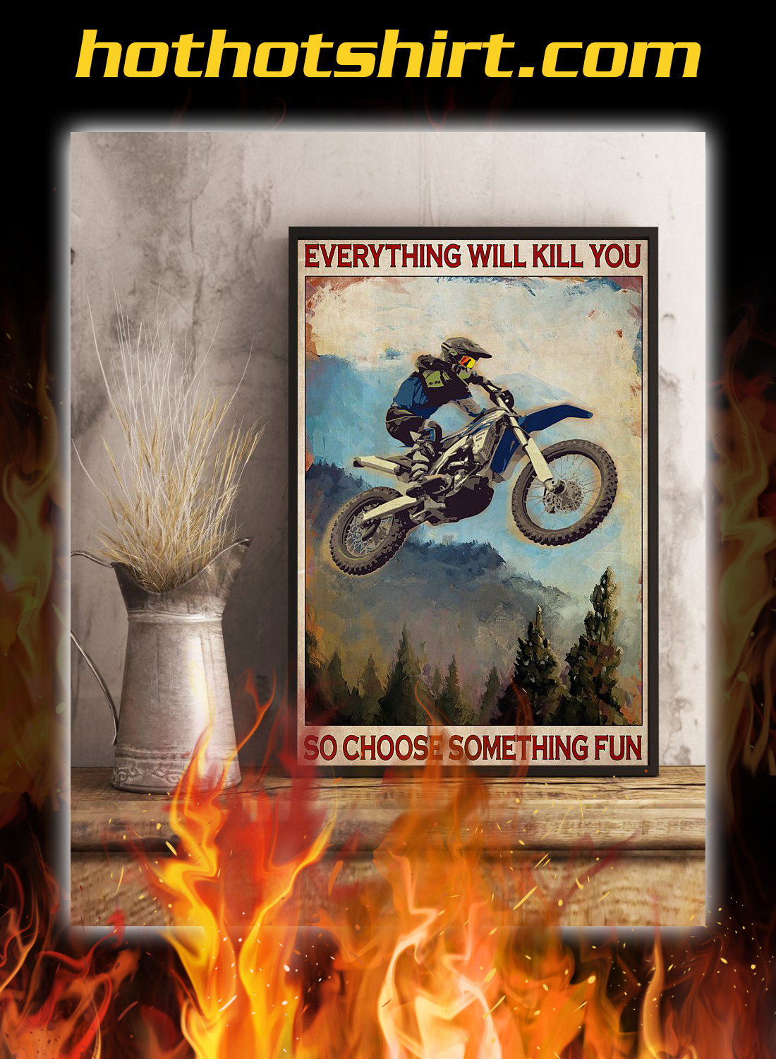 Enduro everything will kill you so choose something fun poster 3