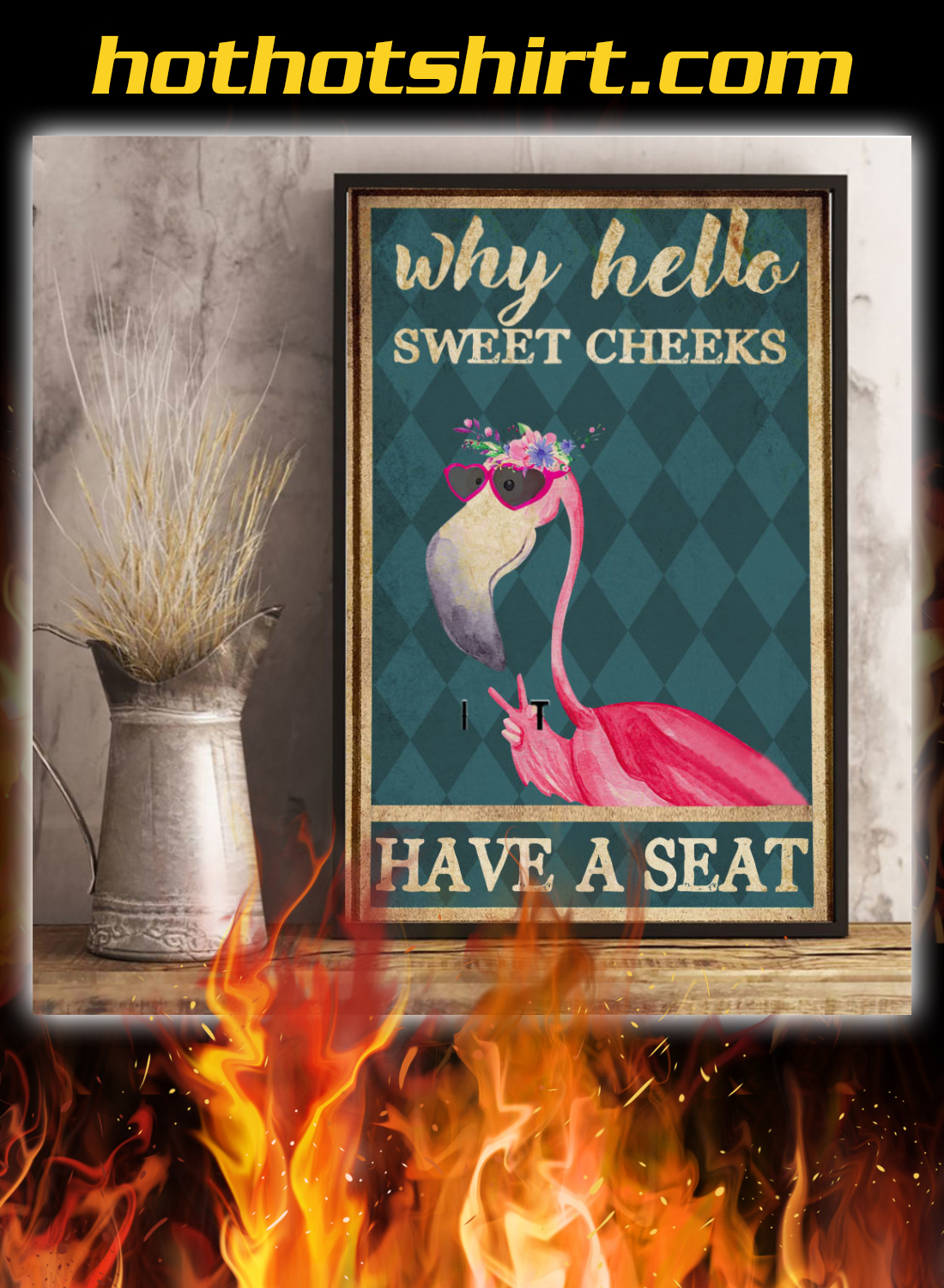 Flamingo why hello sweet cheeks have a seat poster 2