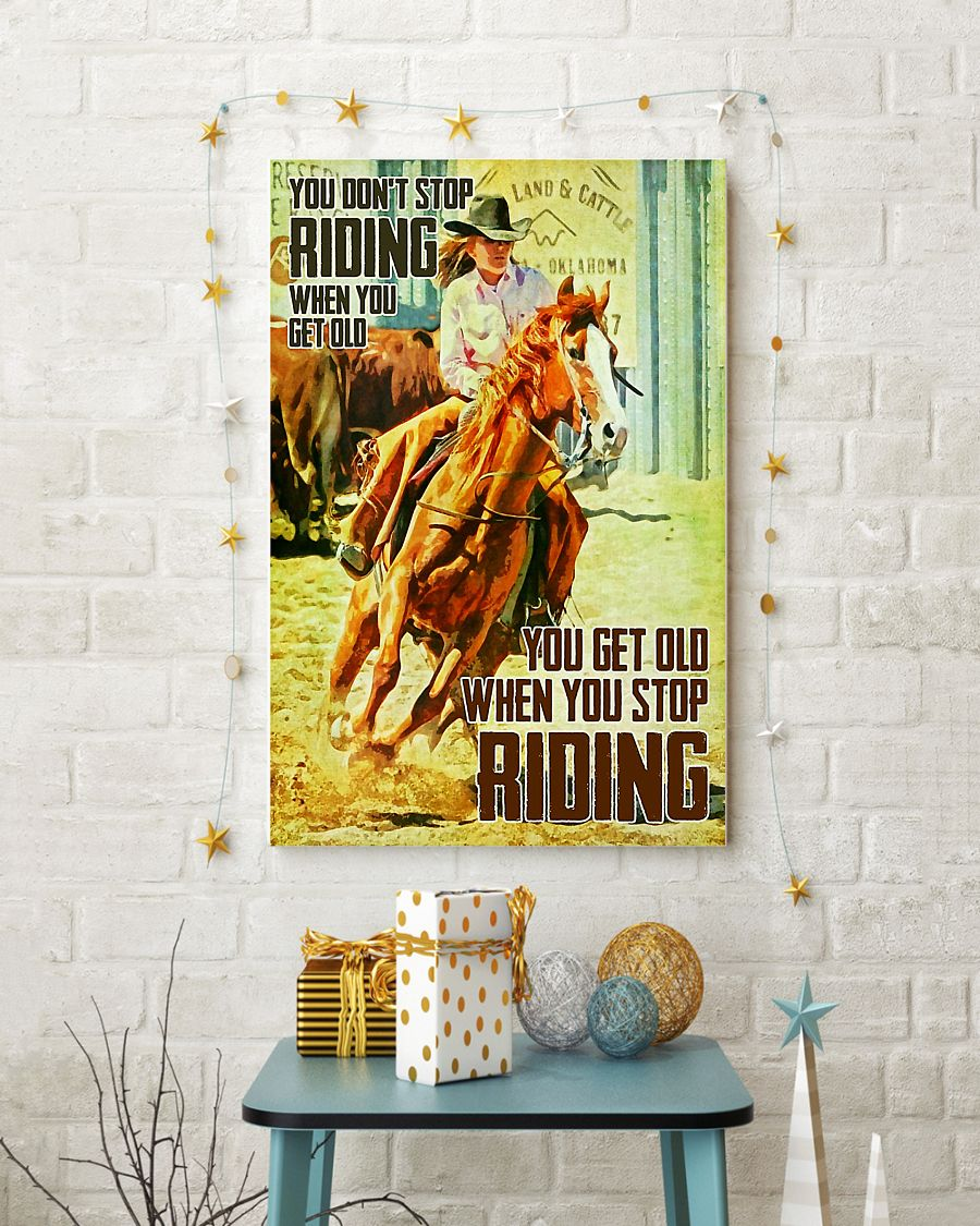 Girl riding horse you don't stop riding when you get old poster 3