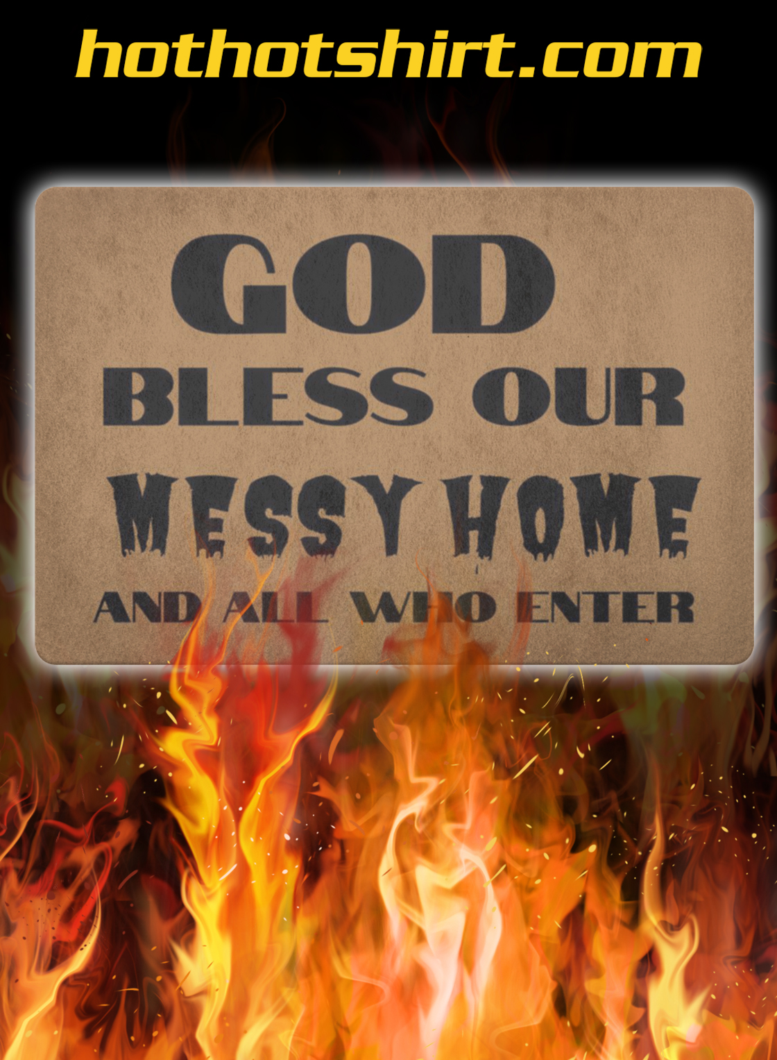 God bless our messy home and all who enter doormat- dark brown