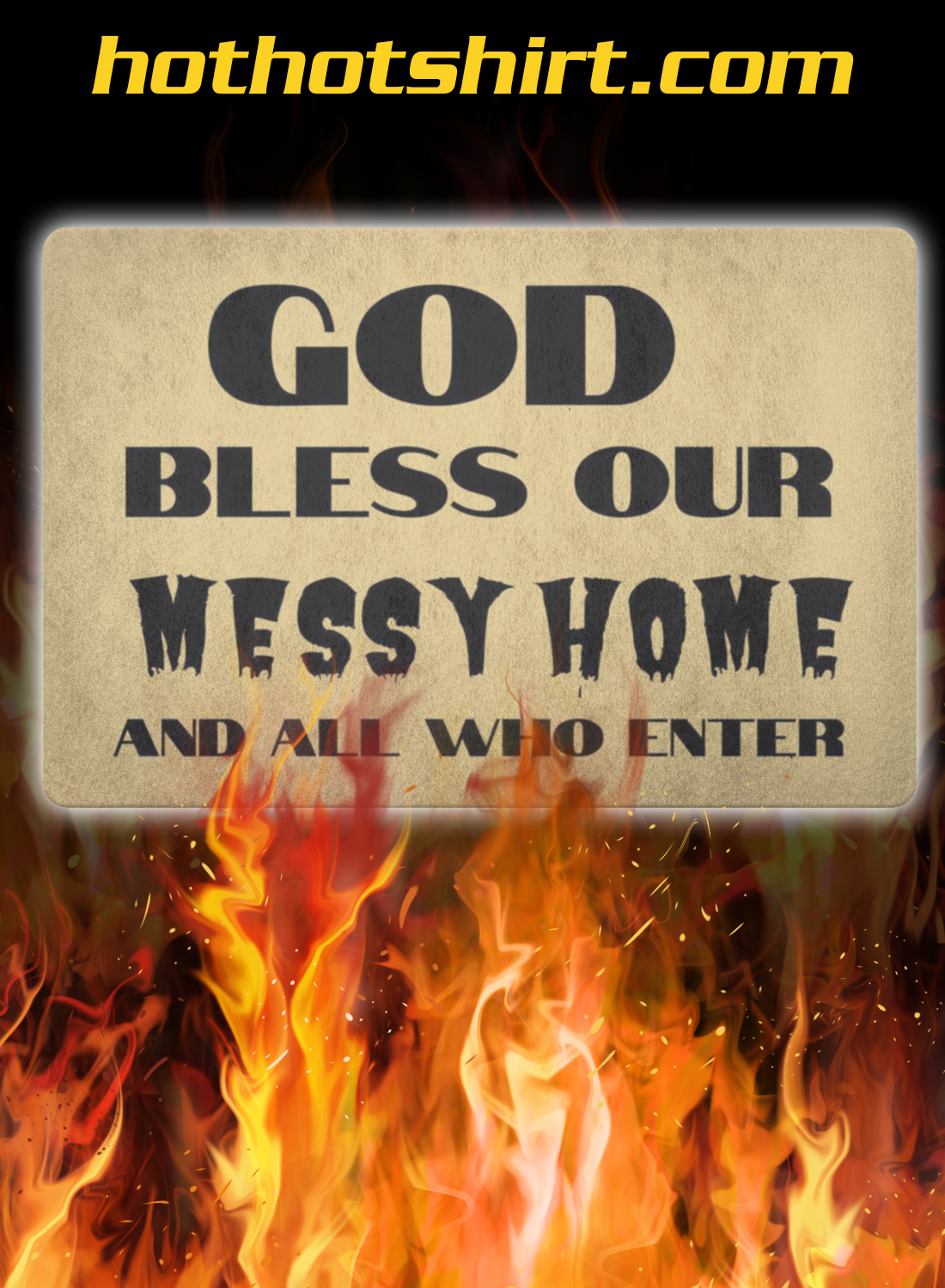 God bless our messy home and all who enter doormat- light brown